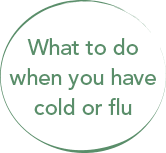 What to do when you have a cold or flu